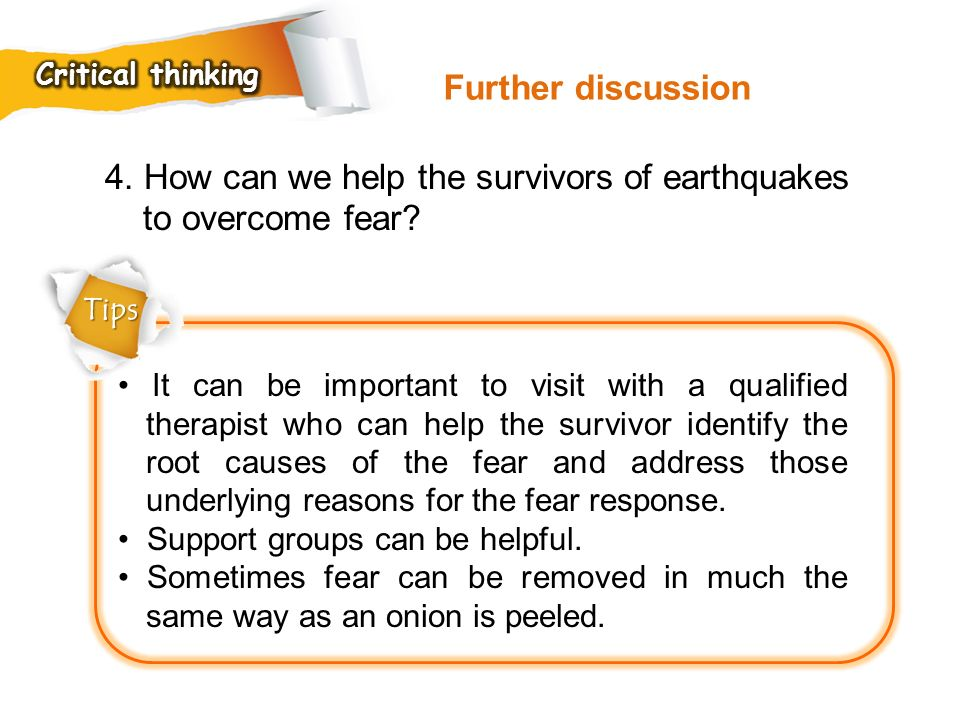 4. How can we help the survivors of earthquakes to overcome fear