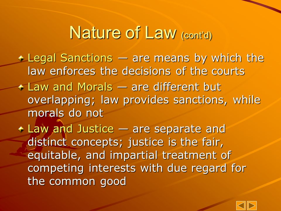 concepts and nature of law A theory about the nature of law, as opposed to critical theories of law,  be  understood as a thesis about the concept of law, maintaining that.