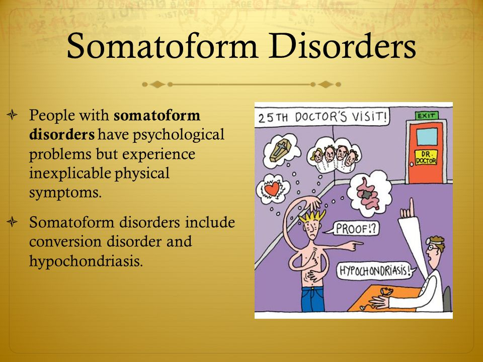 somatoform disorder essay Disorderly conduct free essay example somatoform disorders describe a group of disorders characterized by physical symptoms indicative of a medical disorder however, somatoform disorders are psychiatric conditions since the physical symptoms present in the disorder cannot be completely explained as a medical disorder, substance use, or.