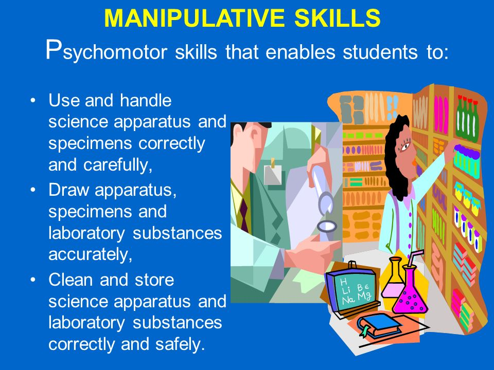 Psychomotor skills that enables students to: