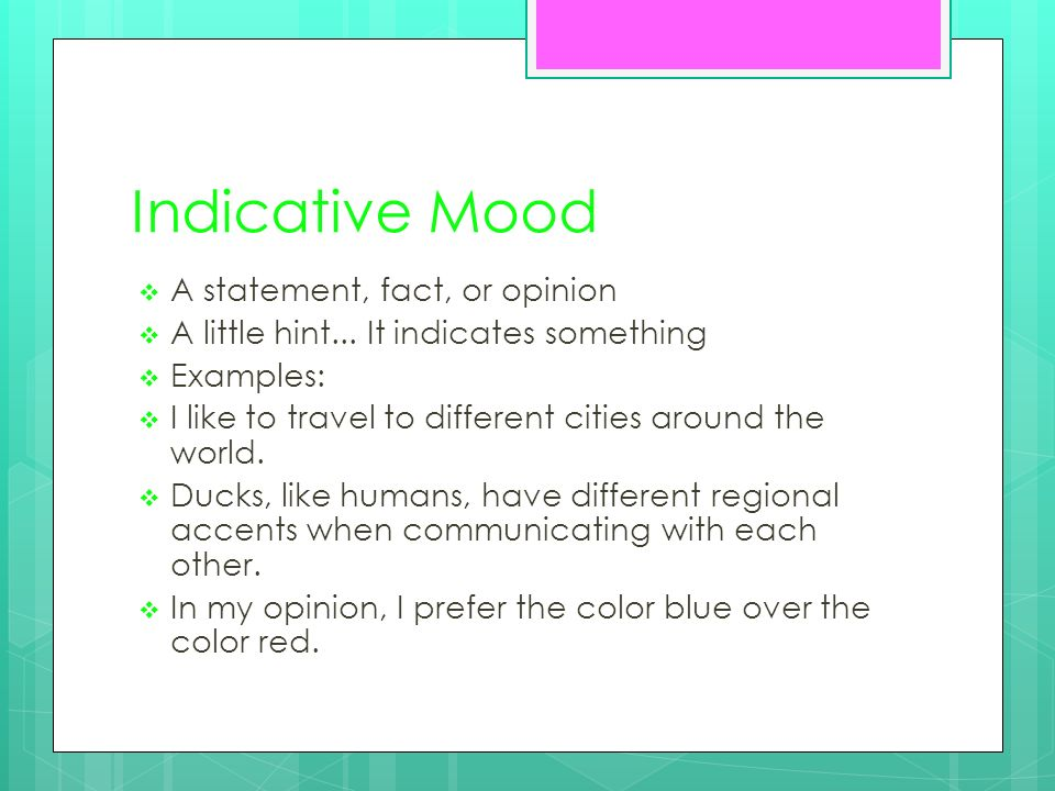 Indicative Mood A Statement, Fact, Or Opinion