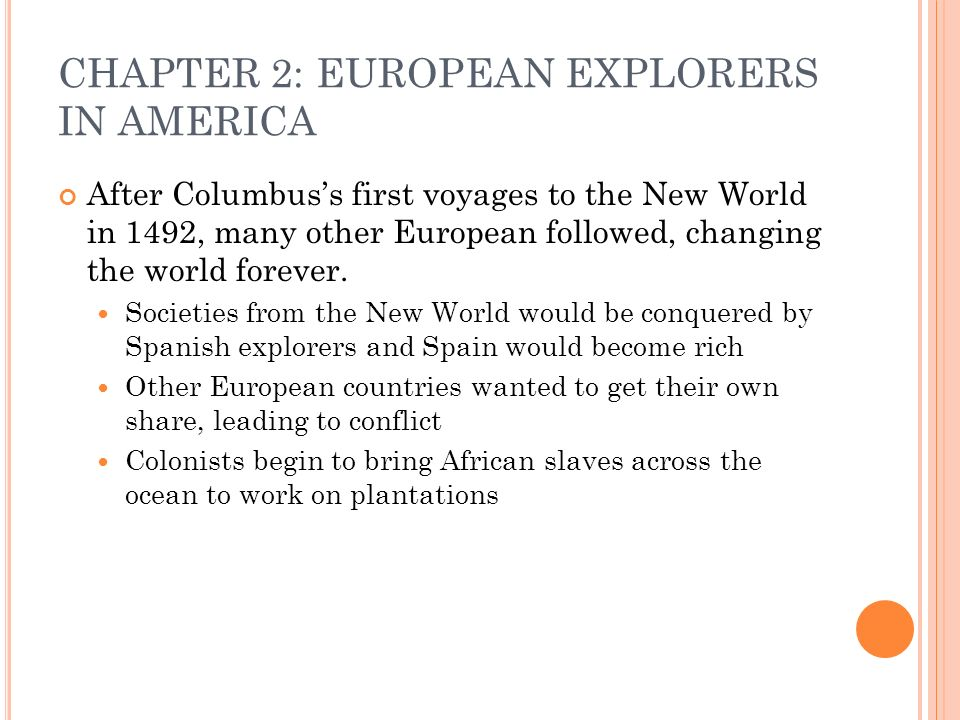 3 european explorers The motives for spanish, french and english explorers were all different,  while  columbus is often mistakenly credited as being the first european to lay eyes.