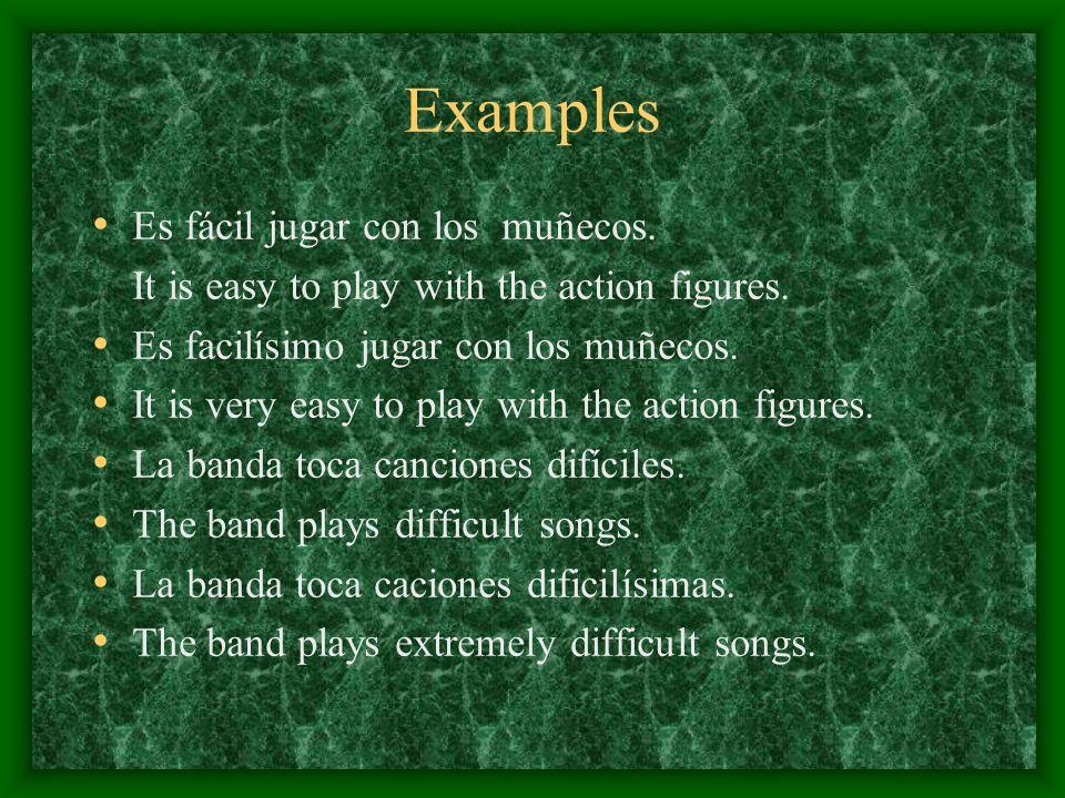 Examples Es fácil jugar con los muñecos.