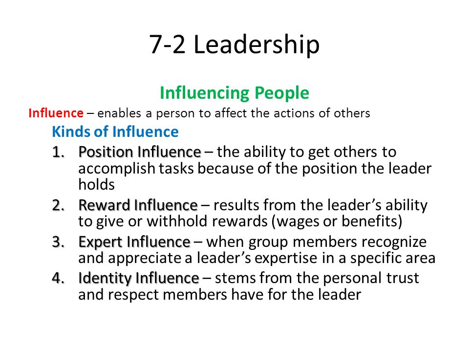 7-2 Leadership Influencing People Kinds of Influence