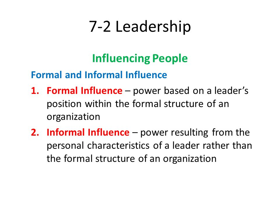 7-2 Leadership Influencing People Formal and Informal Influence