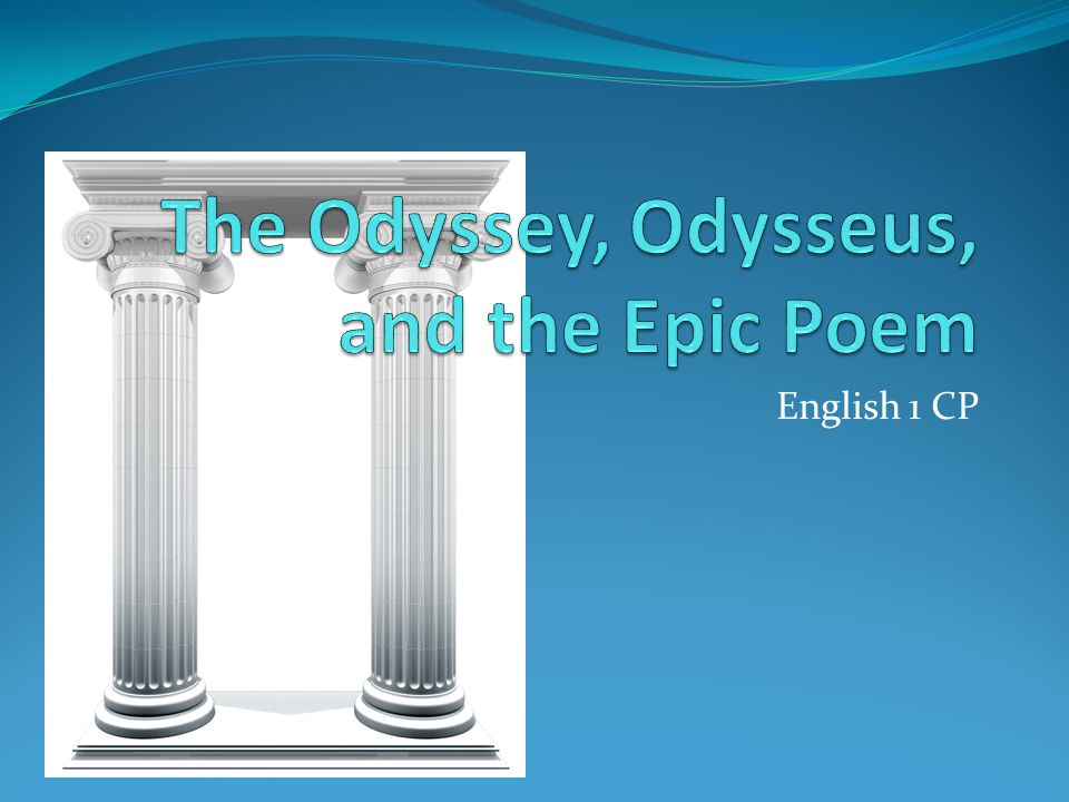 the odyssey as an epic poem essay The odyssey, book i, lines 1-20 the author credited with composing the iliad and the odyssey who is arguably the greatest poet of the ancient world scholars believe the name homer was actually a commonly used term for blind men who wandered the countryside reciting epic poetry.