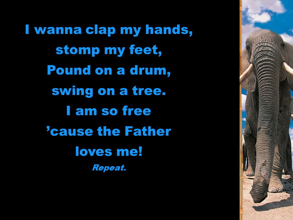 Lyric i am free lyrics : The Father Loves Me I wanna clap my hands, stomp my feet, Pound on ...