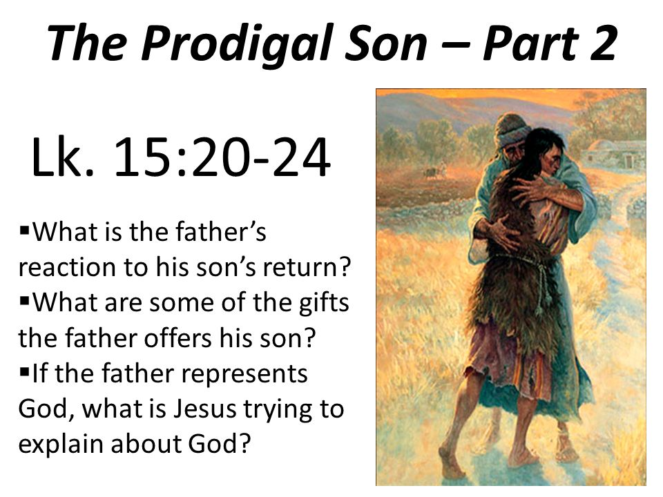 the prodigal son � part 1 son asking for inheritance v