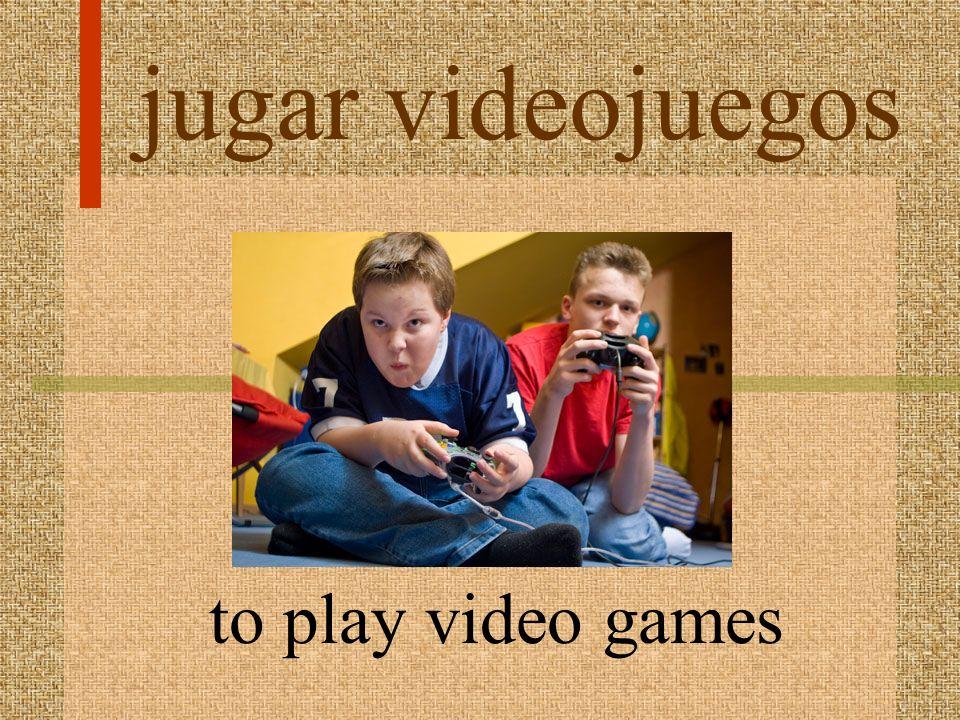 jugar videojuegos to play video games