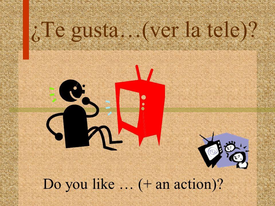 ¿Te gusta…(ver la tele)