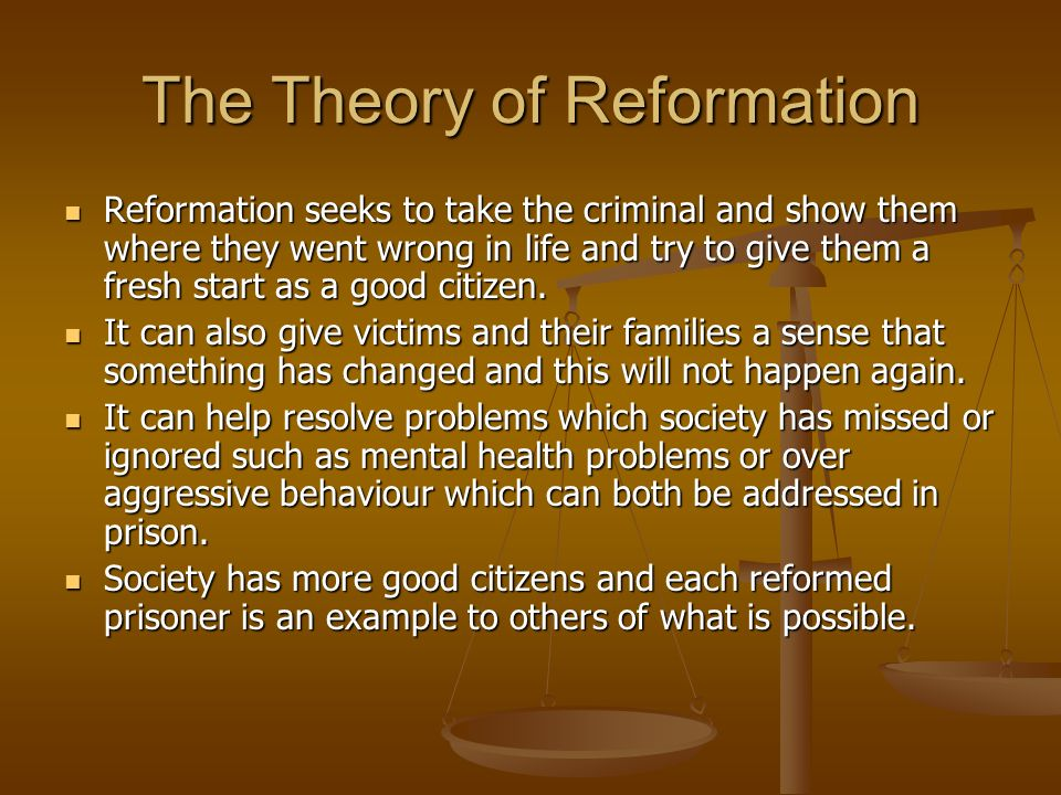 The Theory of Reformation