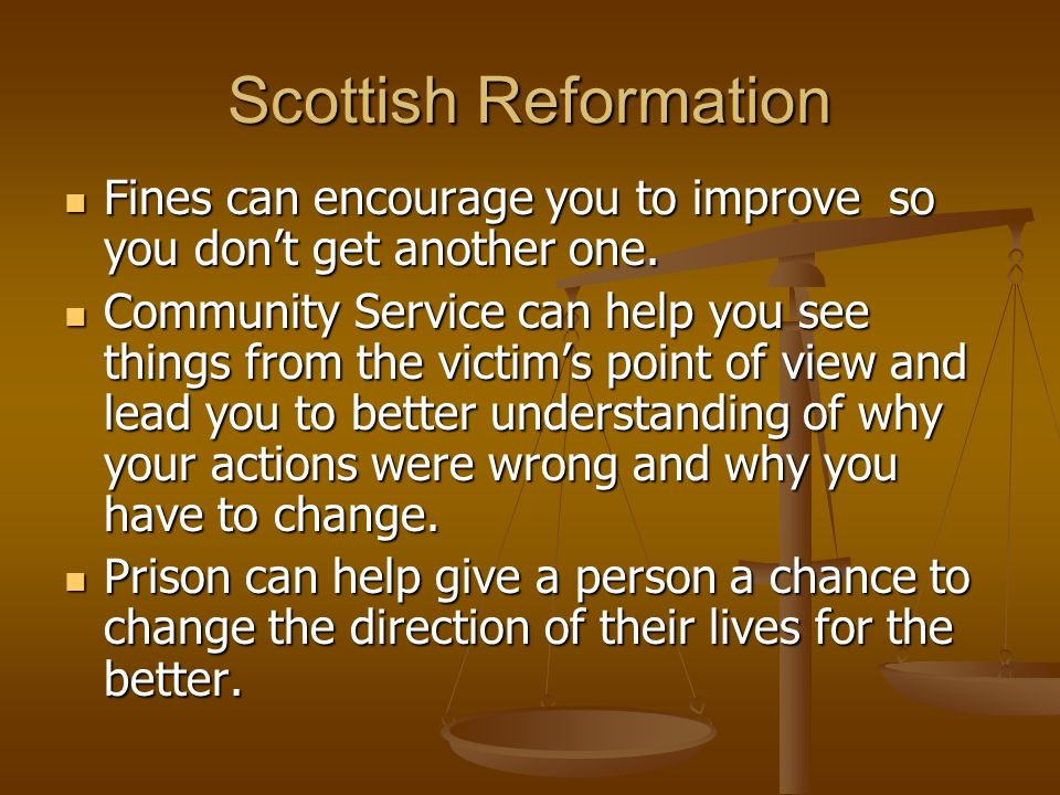 Scottish Reformation Fines can encourage you to improve so you don't get another one.