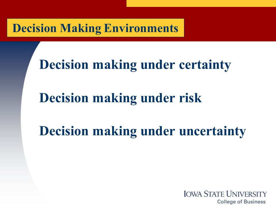 certainty under decision making examples Give an example of a decision not under certainty: choosing between investment options which are based on stock values many times, decisions under certainty involve several criteria one method we can use to help decide is the cutoff screening method here, the decision maker predetermines a cutoff for each criterion.