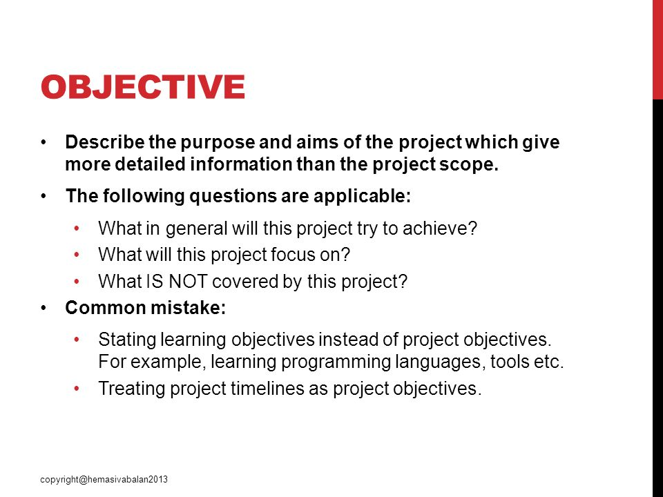 objectives project The objective is compared with the results at the end of the project the objective is achieved through project phases, work steps, project goal definition, project tasks definition, controlling of use, qualification requirements, project organization and competence matrix.