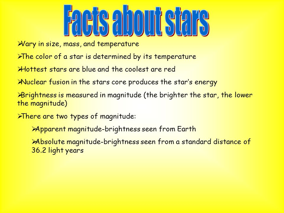 Facts about stars Vary in size, mass, and temperature