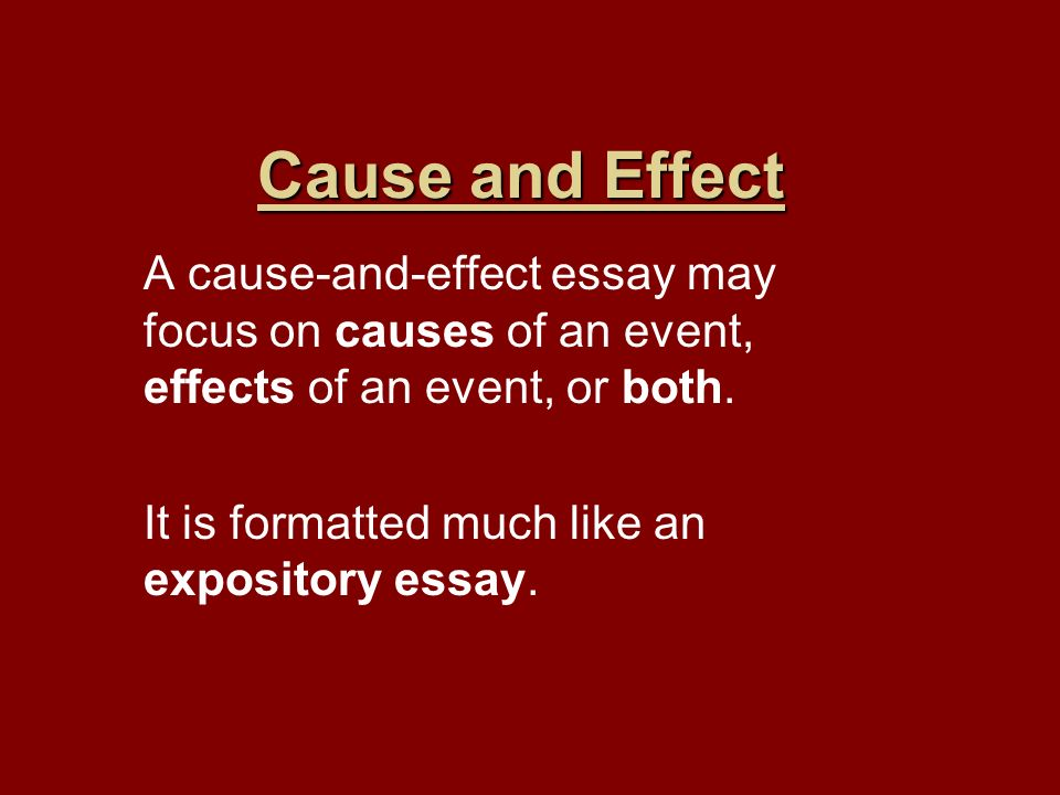cause and effect essay+presentation Cause/effect essays a situation to solve a problem to predict an outcome to entertain to persuade brainstorming technique unity in cause/effect focus must be only on one topic and its causes/effects unity is achieved in a paragraph by deciding document presentation format: on-screen show.