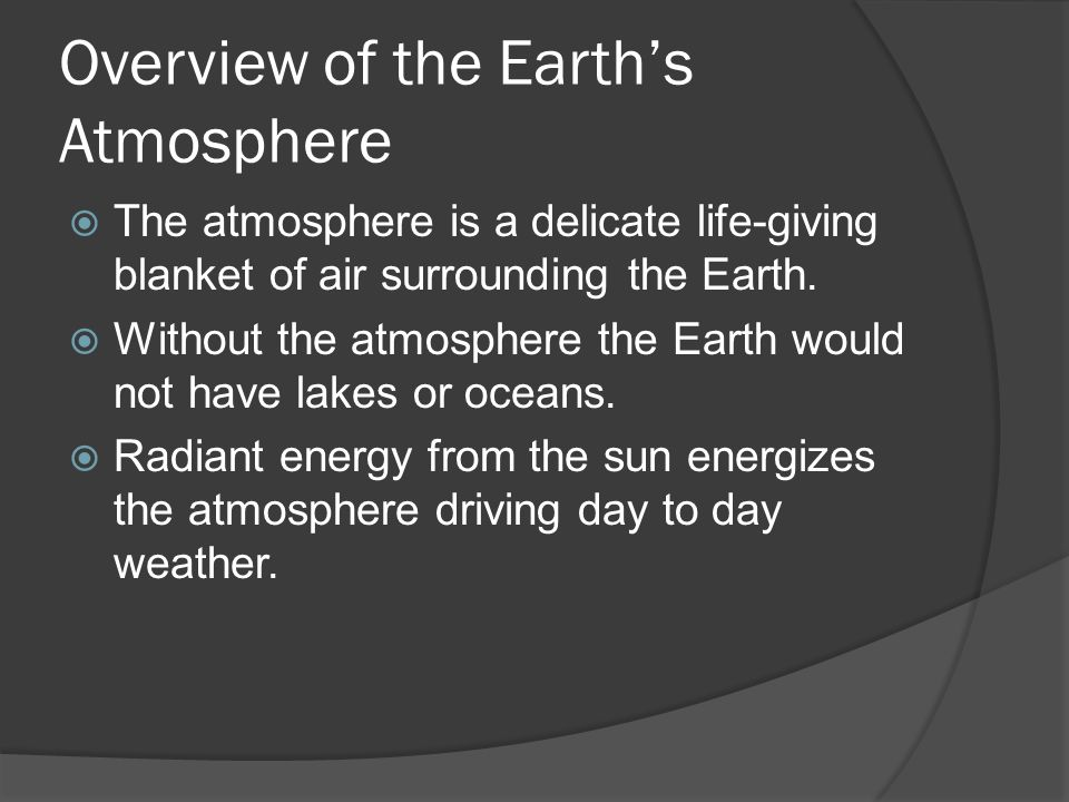 an introduction to the atmosphere a blanket of air around the earth These things will happen if there was no atmosphere on earth:- 1 earth would be solid hard rock water would not exist  what would happen if there was no atmosphere on earth update.