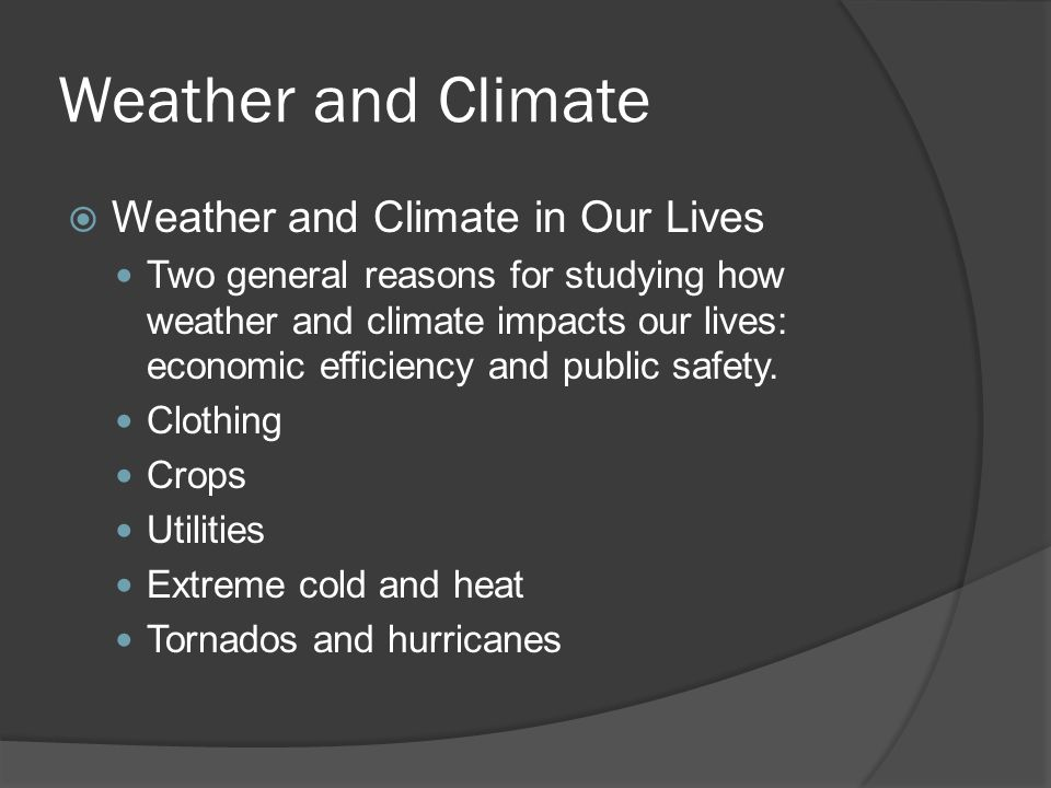 reasons to study weather and climate Climate-related work from both national science academies, as well as the newest climate- change assessment from the nited ations' intergovernmental anel on climate change scienti˜c information is a vital component of the evidence required for societies to make.