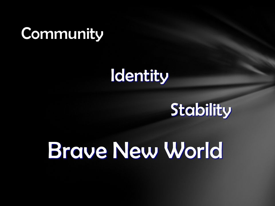 Community, Identity, Stability - Social Control In Huxley's 'Brave New World'