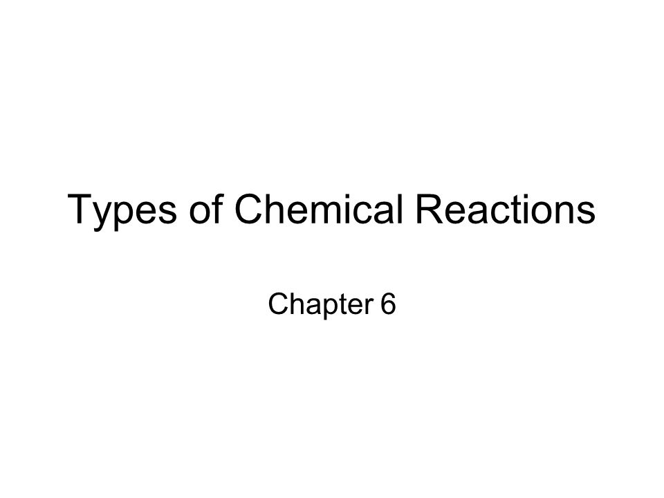 types chemical reactions essay It is important that you know the basic types of chemical reactions for the sat ii chemistry test since the test often refers to reactions as being of one type or another here's a list of the different types of reactions, with examples of each type included synthesis reaction: this is a reaction.