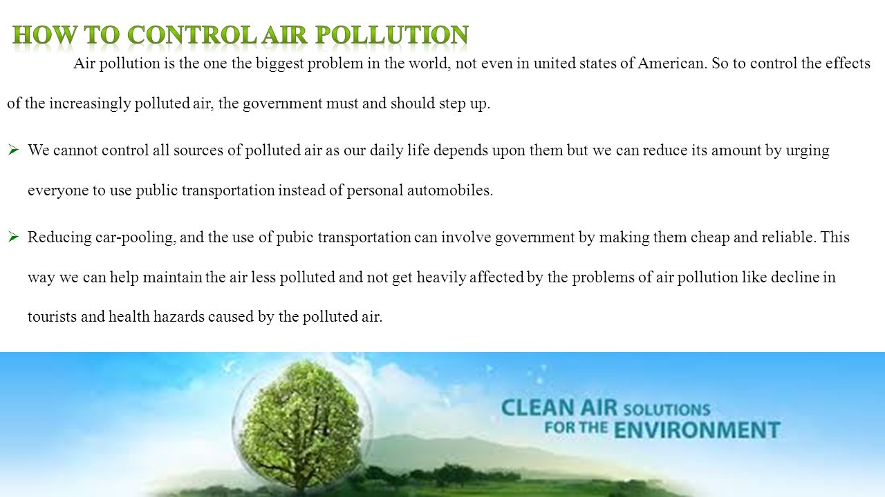 sourcing air pollution and finding ways to minimize it To help people discover ways they can reduce air pollution if you  be a major source of air pollution  designed to minimize emissions and.