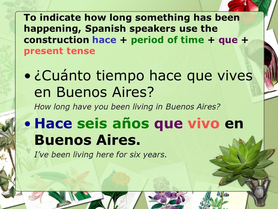 ¿Cuánto tiempo hace que vives en Buenos Aires