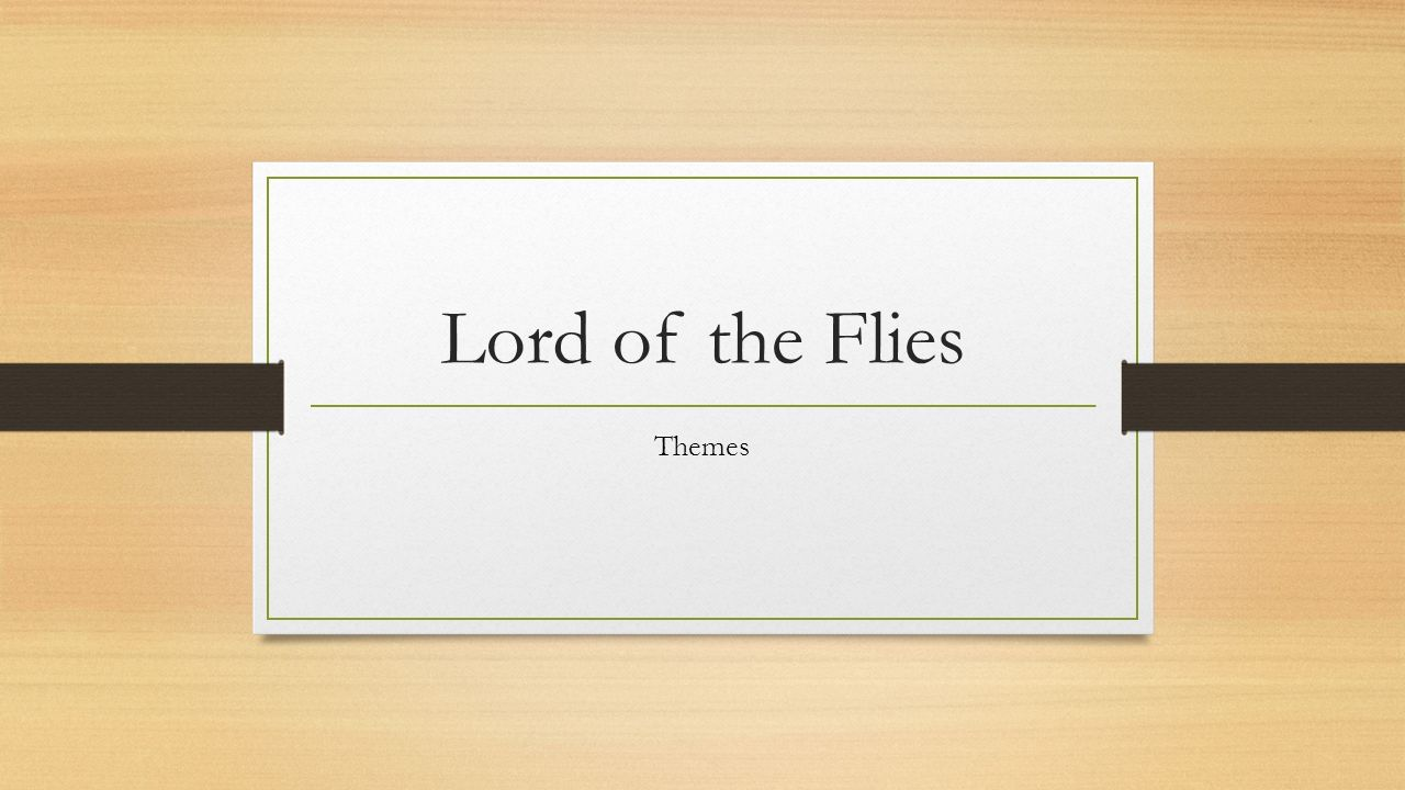 lord of the flies themes ppt video online 1 lord of the flies themes