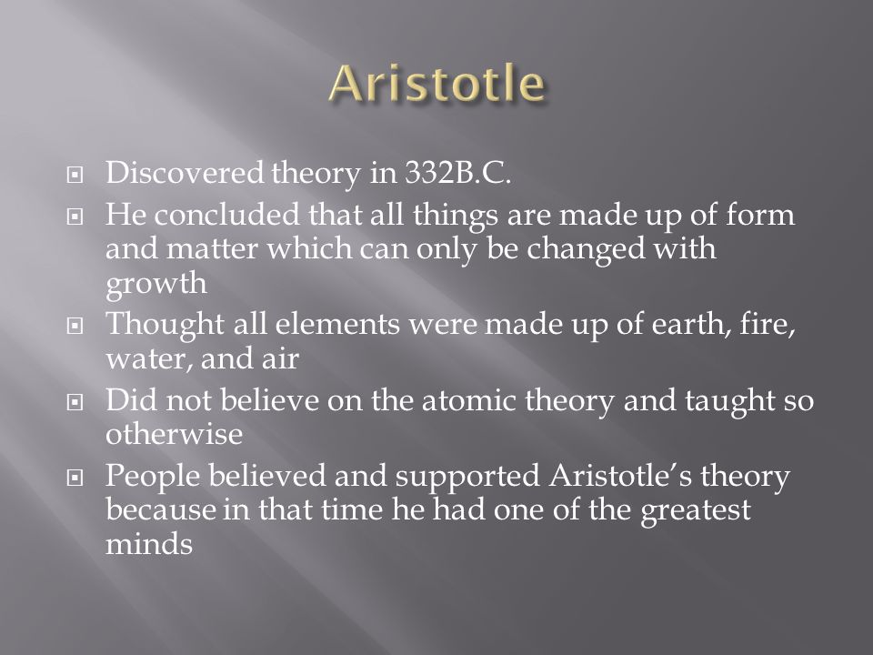 aristotles theory matter and form As for aristotle's use of 'matter' and 'form,' in real individual beings, matter never  exists without a determinate  it has application to the theory of knowledge also.