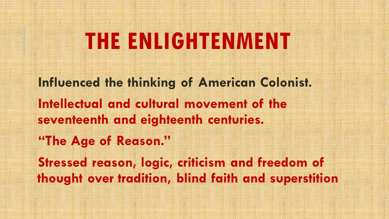 the enlightenment influence on the american revolution Which emerged from the eighteenth-century american revolution the contrast   even spoken of an american enlightenment, which is surely a distortiona.