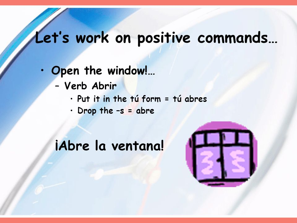 Let's work on positive commands…