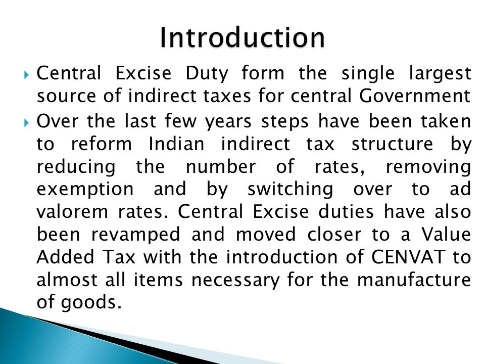 central excise duty Central excise duty is an indirect tax levied on those goods which are  manufactured in india and are meant for home consumption the taxable event is .