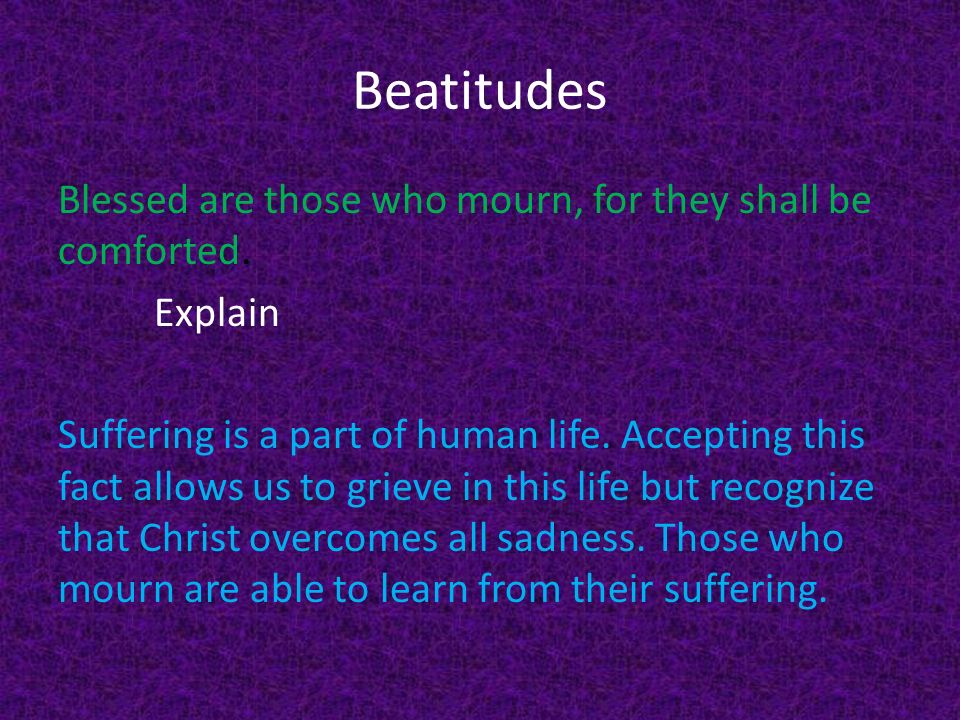 """moral teaching of the beatitudes Allow christ's teachings to open our imaginations and  the beatitudes open our imaginations and invite us into a moral revolu-tion """"truth always has a way of clashing with the status quo, with the vest-  beatitudes, especially stories that were fresh and unfamiliar to be more."""