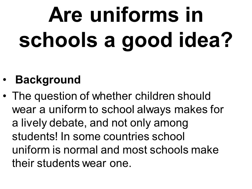 are uniforms in schools a good idea ppt video online  are uniforms in schools a good idea