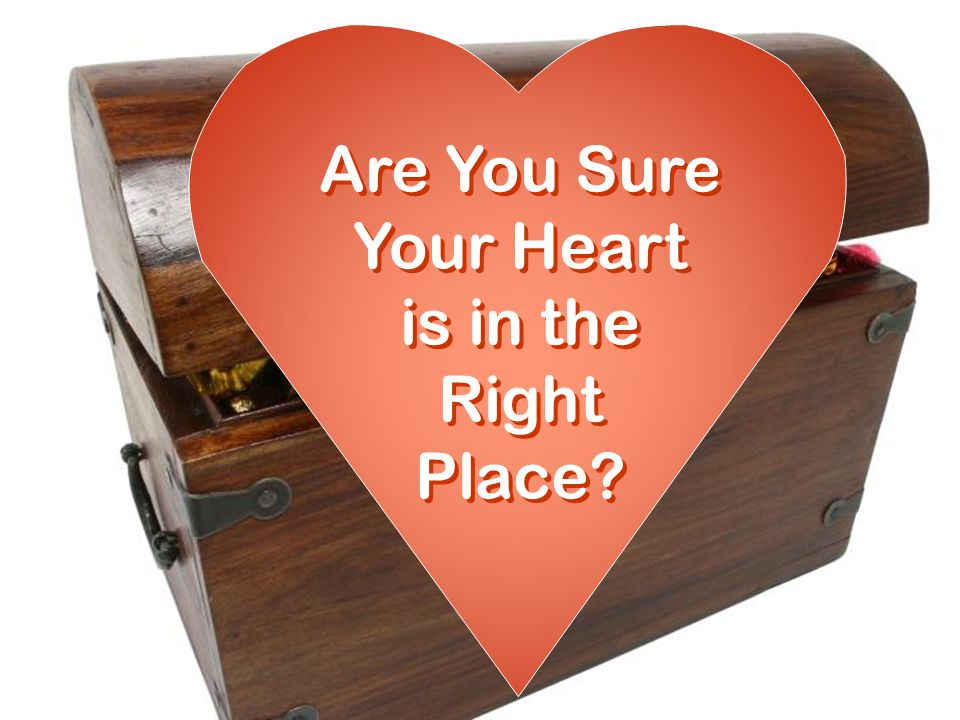 Are You Sure Your Heart Is In The Right Place Ppt Video Online