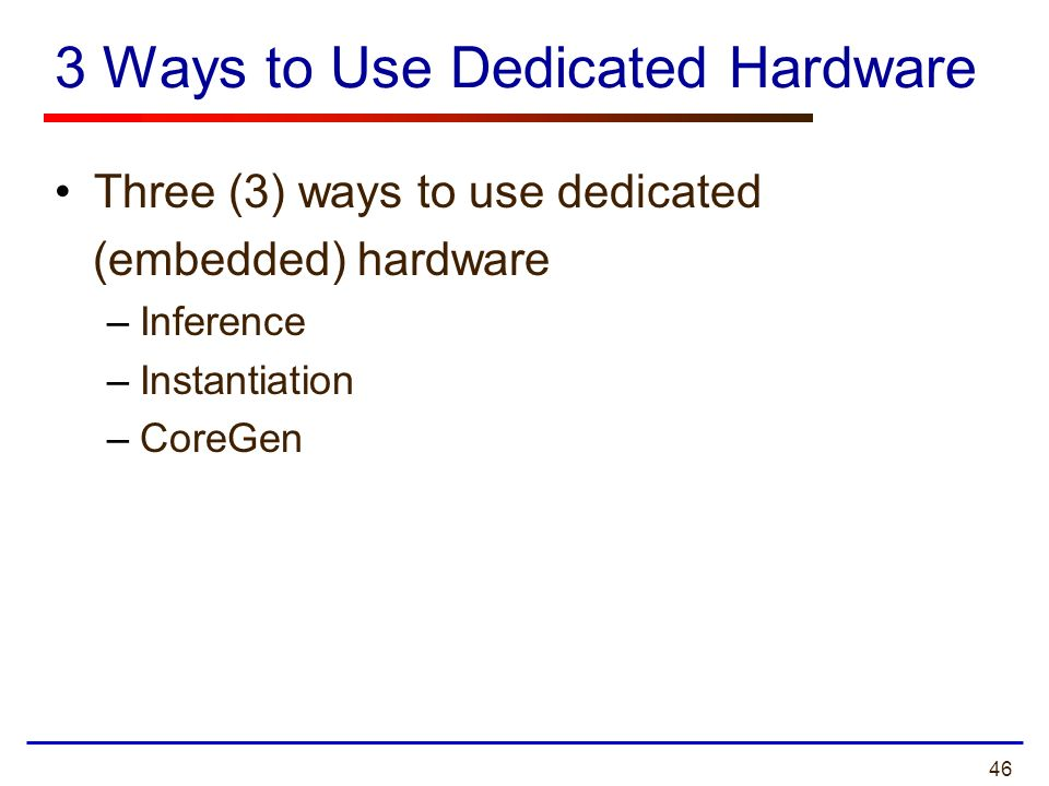 3 Ways to Use Dedicated Hardware