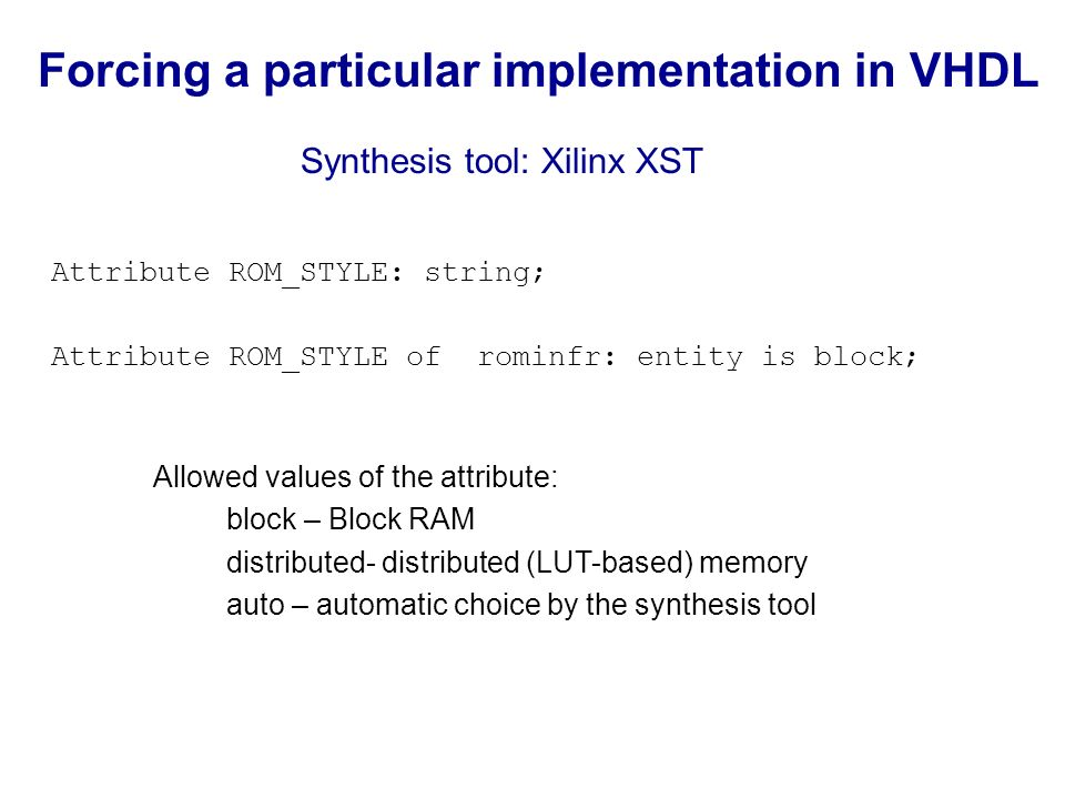 Forcing a particular implementation in VHDL