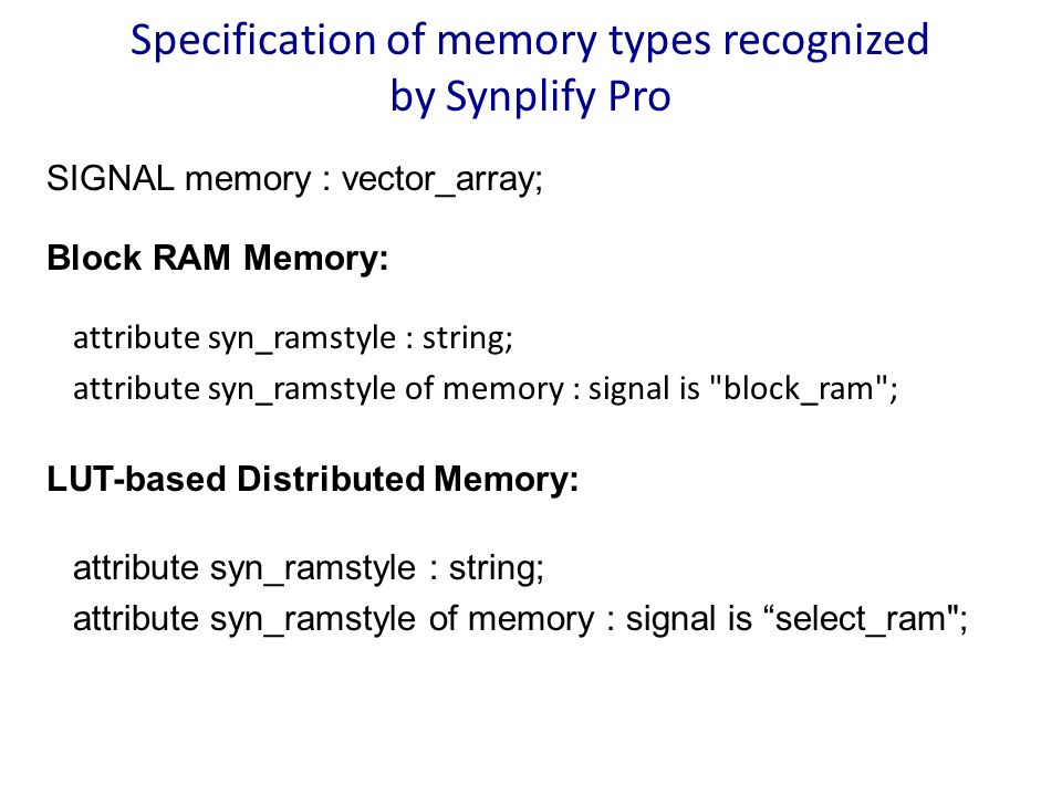 Specification of memory types recognized by Synplify Pro