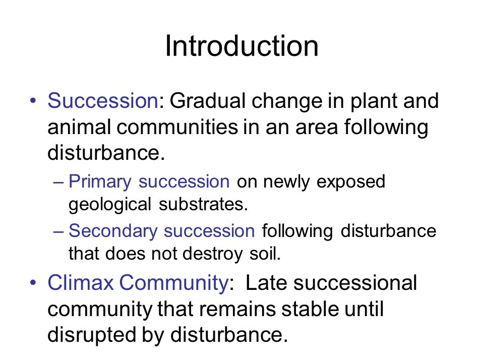 an introduction to succession Ecological succession, the process by which the structure of a biological community evolves over time two different types of succession—primary and secondary .