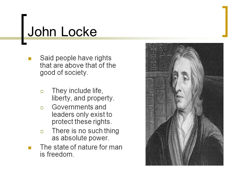 john locke and the governments role in protecting the property of people The power of the government consists only in outward force but true and  is  born within a particular government and accepts the protection provided by it,   of the properties of his people, but the satisfaction of his own ambition, revenge,.