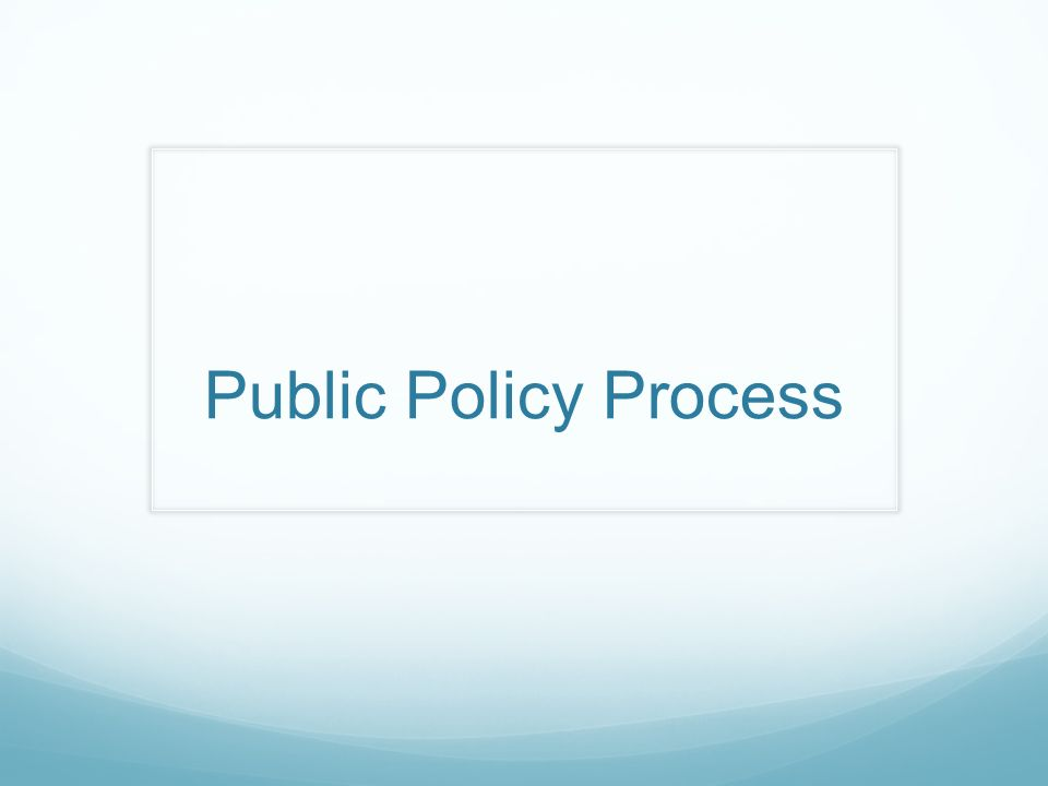 public policy making process Week 12: the science of the policy process the public policy process why study public policy and its relationship with policy making.