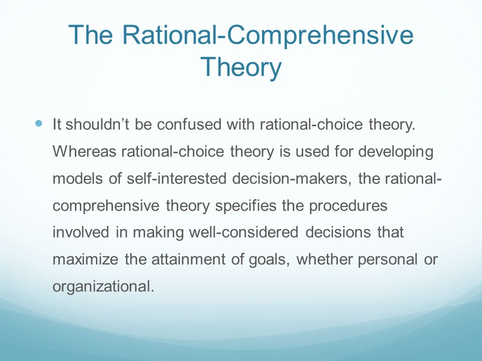 rational comprehensive model of decision making Start studying public administration  pros of rational comprehensive model of decision making  cons of rational comprehensive model of decision making.