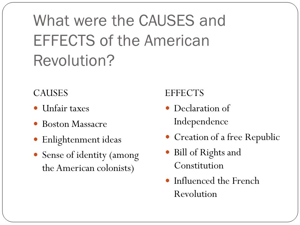 a history and causes of american revolution American history - 8th grade learn with flashcards, games and more — for free what were the causes of the american revolution proclamation of 1763, intolerable acts, stamp act, mercantilism, lack of representation in parliament, and british economic polocies following the french & indian war.