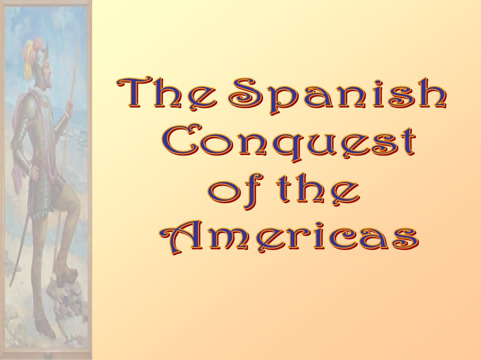 the justification of the spanish conquest in the americas 11072018 food for the ancestors  the spanish conquest of mexico grade level: 9-12  what justification did the spanish.