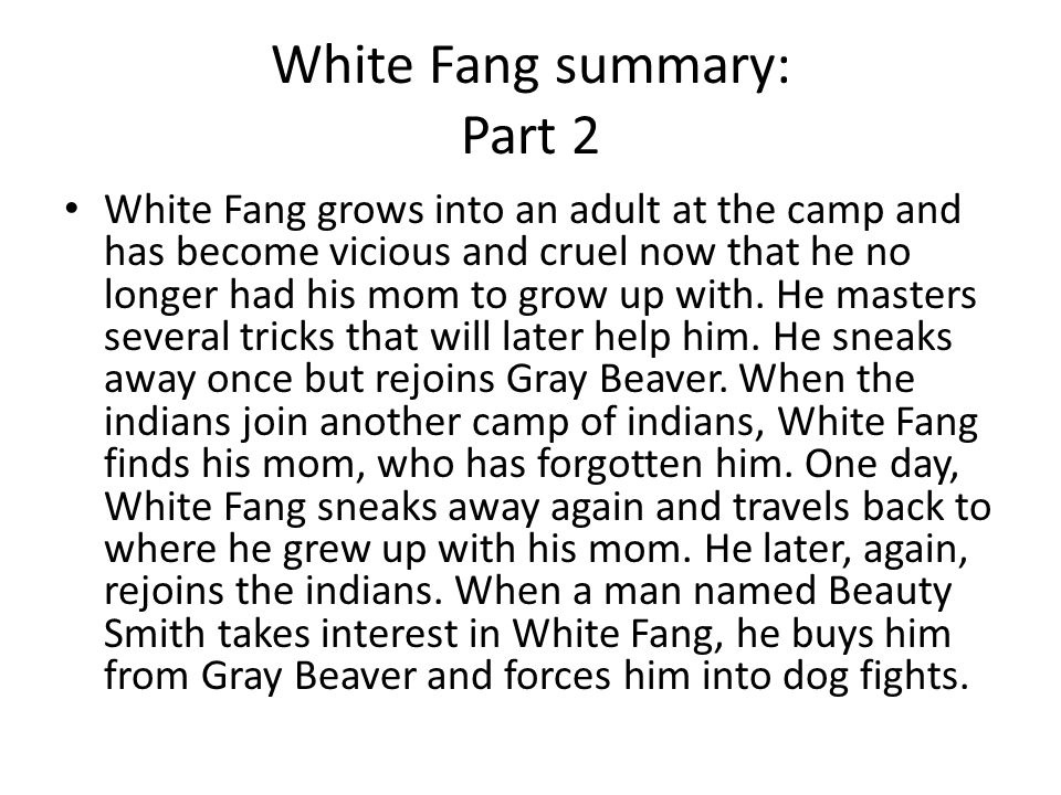 white fang summaries White fang study guide contains a biography of jack london, a complete e-text, quiz questions, major themes, characters, and a full summary and analysis.