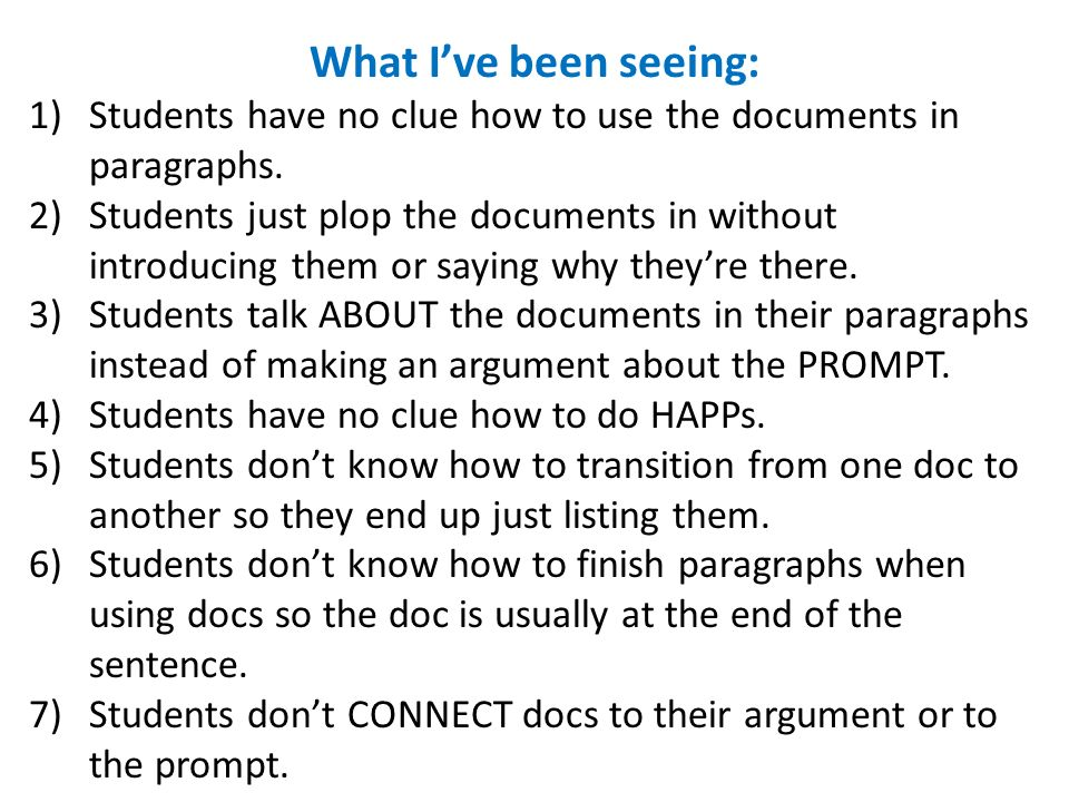 What I've been seeing: Students have no clue how to use the documents in paragraphs.