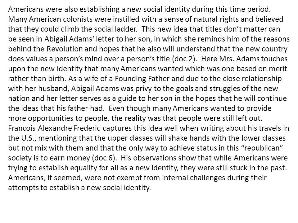 Americans were also establishing a new social identity during this time period.