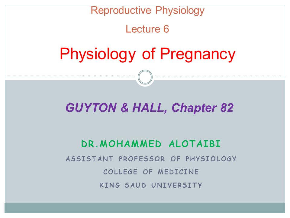 Reproductive Physiology Lecture 6 Physiology of Pregnancy