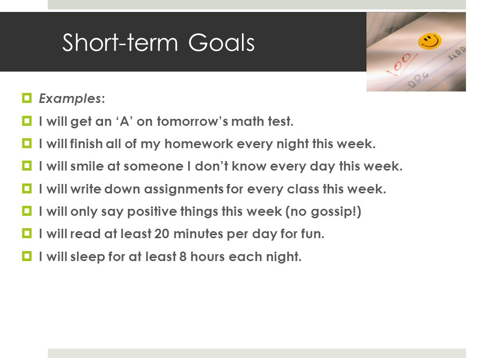 short and long terms goals essay I dont know what my introduction should be about also my conclusion its for my college english class and im suppose to write about short term long term goals if you dont know short term goals are my goals for the semester or month like getting good grades passing my classes etc.