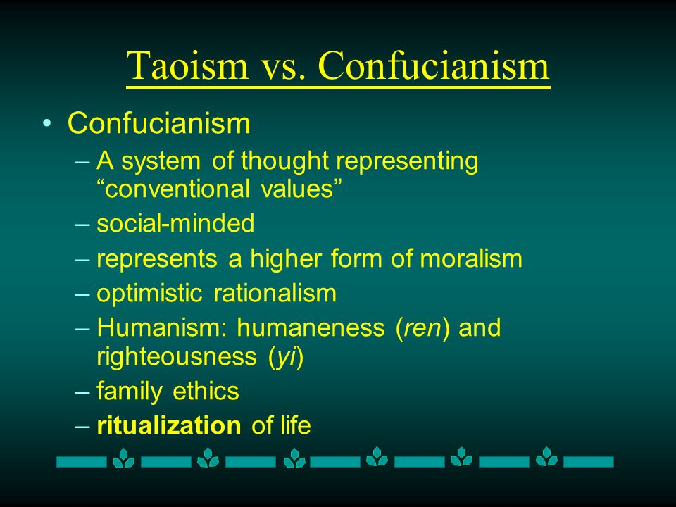 confucianism vs taoism The teachings of confucius versus the tao te ching the teachings of confucius and the tao te ching are two important schools of thought in china.