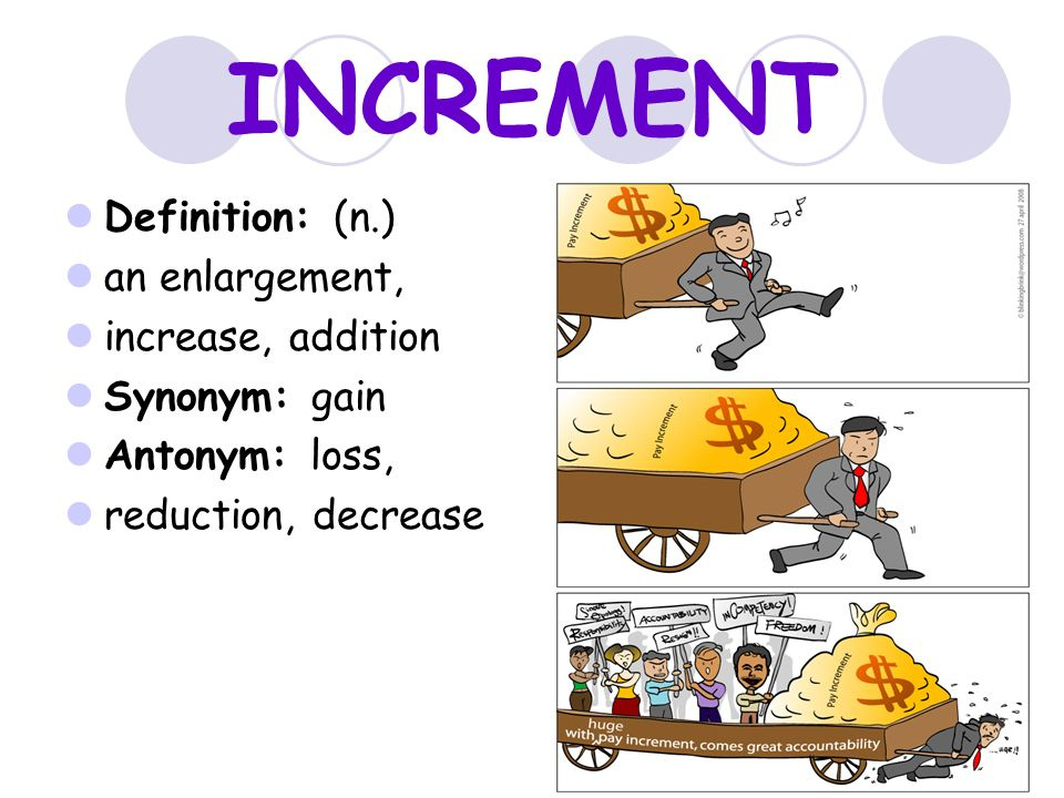 INCREMENT Definition: (n.) An Enlargement, Increase, Addition